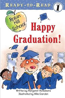 Happy Graduation! By McNamara, Margaret/ Gordon, Mike (ILT)